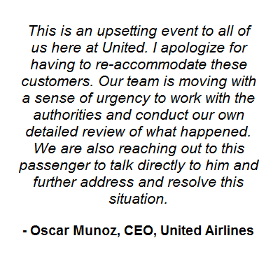 Like you, I was upset to see and hear about what happened last night aboard United Express Flight 3411 headed from Chicago to Louisville. While the facts and circumstances are still evolving, especially with respect to why this customer defied Chicago Aviation Security Officers the way he did, to give you a clearer picture of what transpired, I've included below a recap from the preliminary reports filed by our employees. (Photo: United/ Facebook)