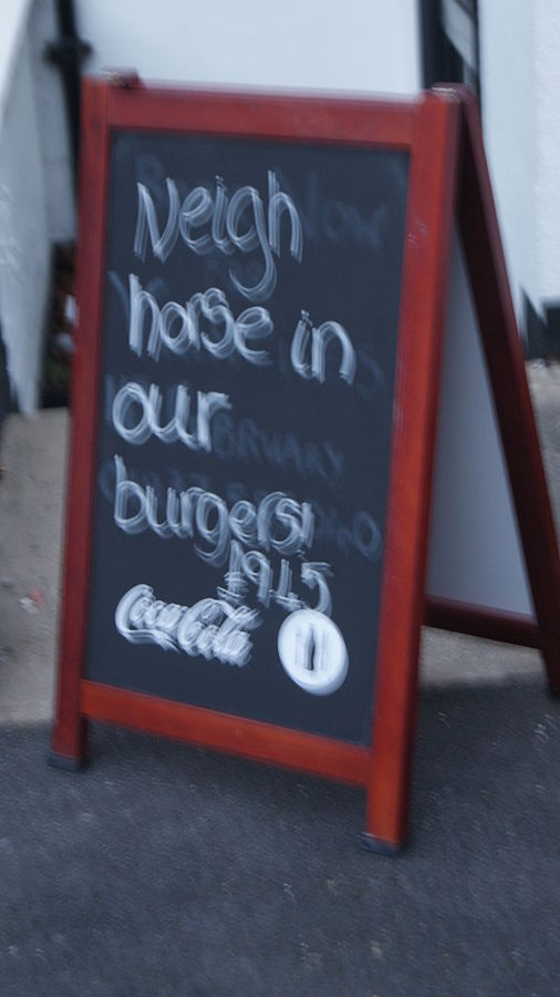 'Neigh horse in our burgers', a satire on the scandal outside a pub in Wetherby, West Yorkshire. (Photo By Mtaylor848 - Own work, CC BY-SA 3.0)