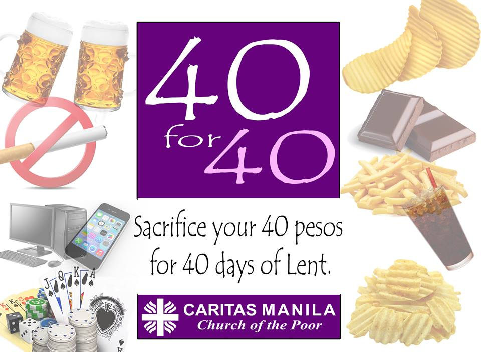 """On its Facebook page, the social action arm of the Archdiocese of Manila urged the faithful to join their """"Alay Kapwa's 40 for 40 Campaign"""" for Lent where they could take part in several activities to save P40 per day. (Photo: Caritas Manila Inc./Facebook)"""