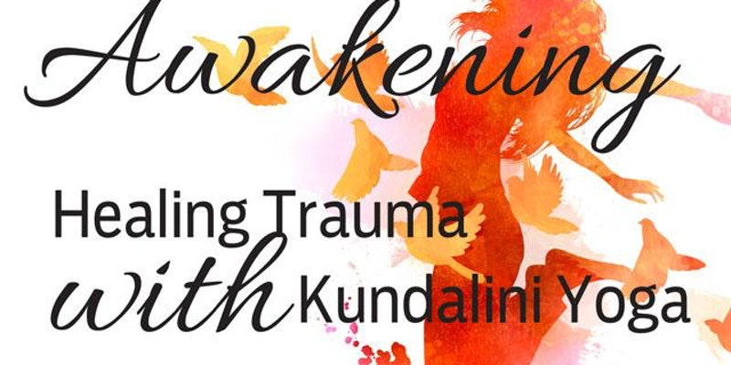 Awakening - Healing Trauma with Kundalini Yoga (Photo by: Eventbrite)